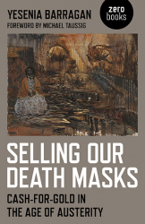 Selling Our Death Masks: Cash-for-Gold in the Age of Austerity