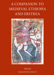 A Companion to Medieval Ethiopia and Eritrea