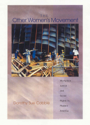 The Other Women's Movement: Workplace Justice and Social Rights in Modern America