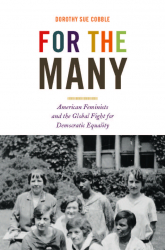 For the Many: American Feminists and the Global Fight for Democratic Equality