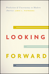 Looking Forward: Prediction & Uncertainty in Modern America