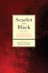 Scarlet and Black, Volume 1: Slavery and Dispossession in Rutgers History