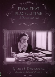 From that Place and Time: A Memoir, 1938-1947