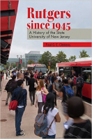 Rutgers since 1945: A History of the State University of New Jersey
