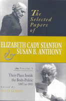 The Selected Papers of Elizabeth Cady Stanton and Susan B. Anthony, Volume 5
