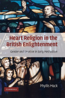 Heart Religion in the British Enlightenment:  Gender and Emotion in Early Methodism