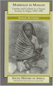 Marriage in Maradi: Gender and Culture in a Hausa Society in Niger, 1900-1989