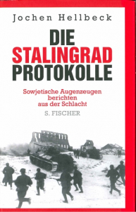 The Stalingrad Protocols: Soviet Eyewitness Reports of the Battle