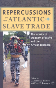 Repercussions of the Atlantic Slave Trade: The Interior of the Bight of Biafra and the African Diaspora
