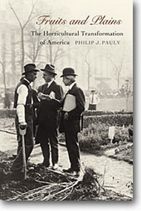 Fruits and Plains: The Horticultural Transformation of America