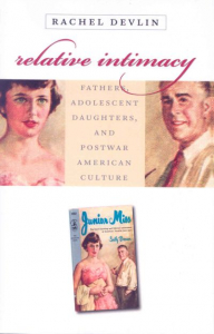 Relative Intimacy: Fathers, Adolescent Daughters, and Postwar American Culture