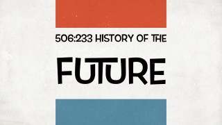 506:233 History of the Future